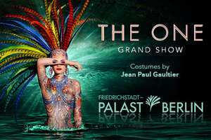 Frierichstadtpalast - THE ONE Grand Show
